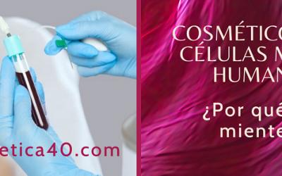 Cosméticos con células madre humanas. Mentira y engaño.