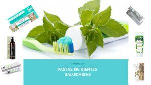 Pastas de dientes saludables