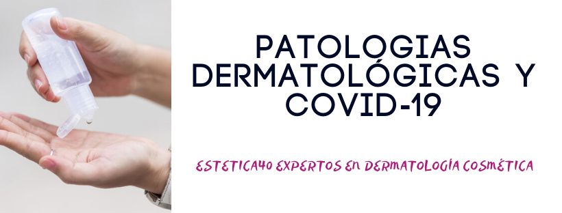 Patologias dermatológicas, consejos cosméticos respecto al coronavirus