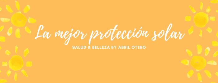 ¿Qué protección solar debo elegir?