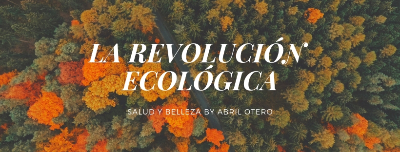 LA REVOLUCIÓN ECOLÓGICA
