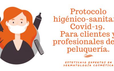 Protocolo higiénico-sanitario en peluquerías para profesionales y clientes.