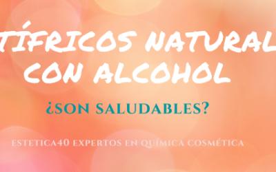 Dentífricos naturales con alcohol ¿Son saludables?